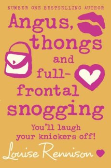 Angus, thongs and full frontal snogging – Louise Rennison ...