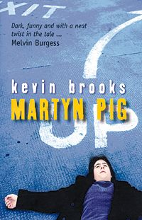 martyn pig Martyn pig by kevin brooks - an extensive collection of teaching resources for ks4 english prose, including the classic texts and more obscure works with free pdfs to download.